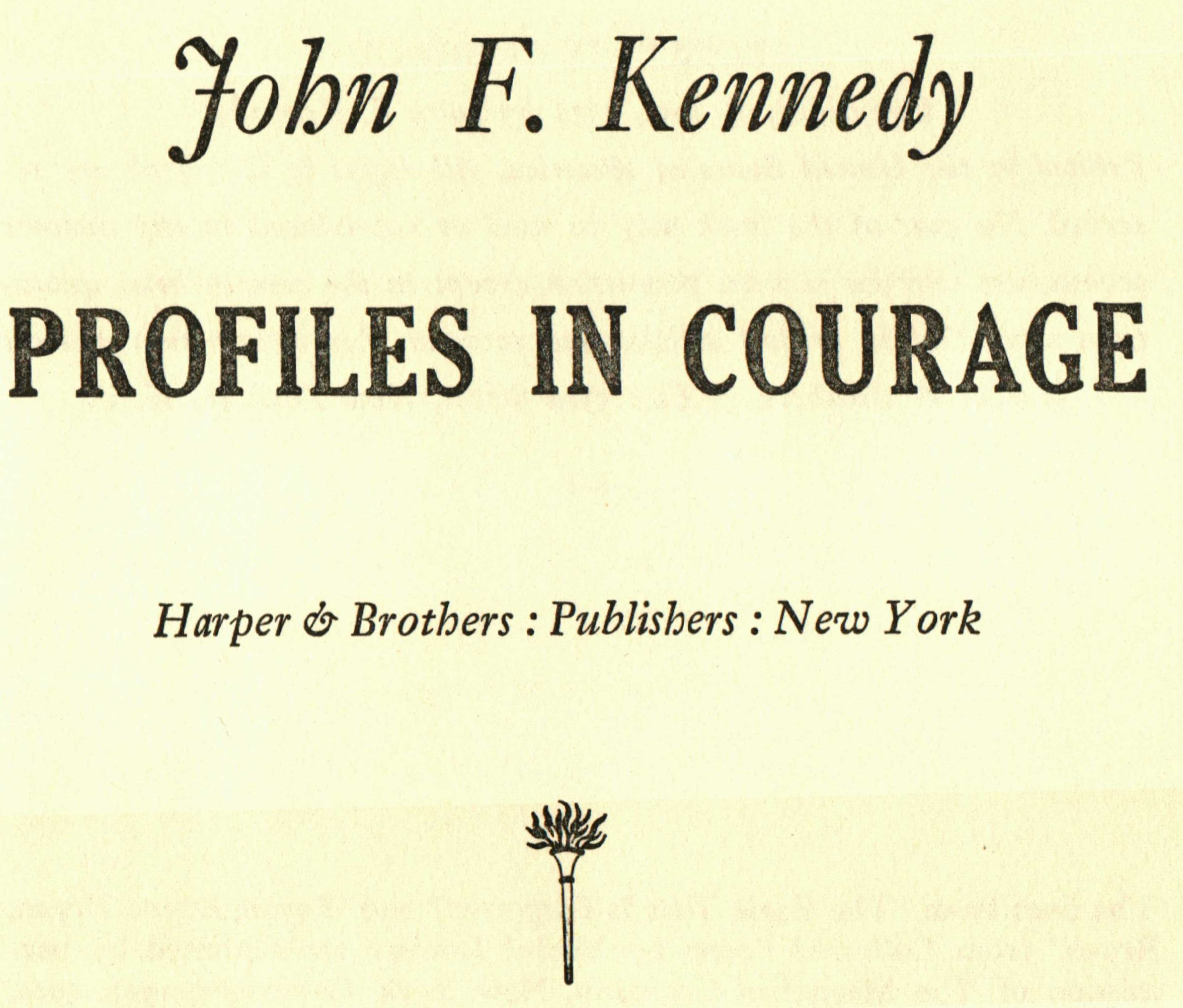 profile of courage essay To be eligible for the jfk library 'profile in courage scholarship' contest you must be an united states high school students in grades nine through twelve attending public, private, parochial, or.
